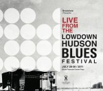 Album Cover for Lowdown Hudson Blues Festival 2011